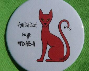 Autisticat says #NoABA (magnet)