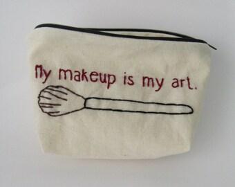 My makeup is my art - cosmetic make up zipper bag
