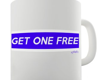 Get One Free Ceramic Funny Mug