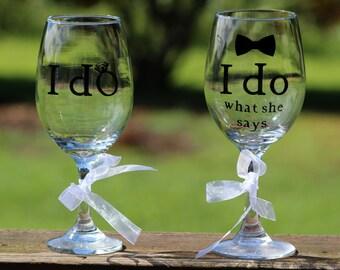 Wedding wine glasses I do & I do what she says