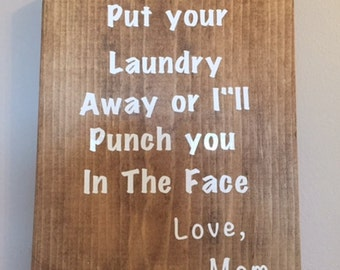 Put Your Laundry Away Or I'll PUNCH You In The Face, Laundry Sign, Laundry Decor, Funny Signs, Laundry room decor, laundry room sign