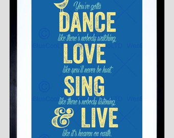 Quote Print - Dance Like No One Is Watching Love Sing Art Poster FEHP003