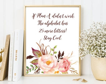 Inspirational quote print If Plan A didn't work framed quote positive quote nursery print floral print wall art decor home office decor art