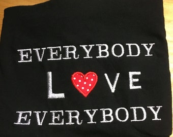Everybody LOVE Everybody shirt