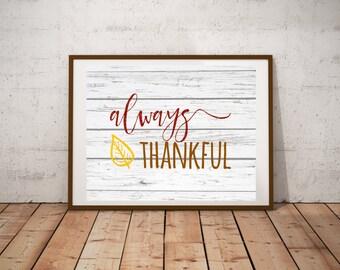 Always Thankful - Digital Print - Poster - Instant Download - Printable - Thanksgiving