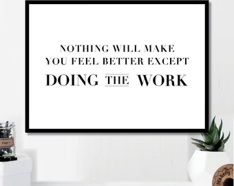 Nothing Will Make You Feel Better Except Doing the Work Print // Minimal // Wall Art // Typography // Scandinavian Poster // Modern Office