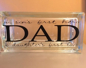 Glass Block, Dad: A Son's First Hero, A Daughter's First Love