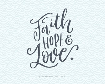 SVG Cuttable Vector - Faith Hope Love Simple - SVG Vector file. Print or Cricut /Sillouette. Religion Modern Calligraphy quote hand-lettered