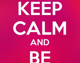 Keep Calm & Be Yourself Print