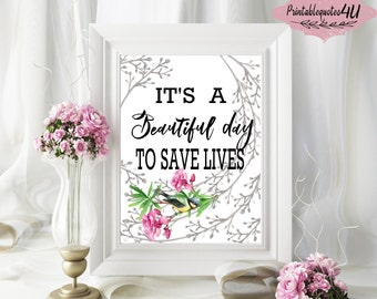 Its a beautiful day to save lives printable quote, Animal Lover Gift, Animal Quote, Animal printable gift, It's a beautiful day print, 8x10