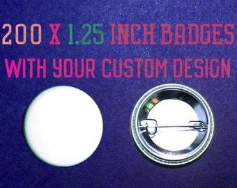 200 x 1.25 Inch Custom Badges