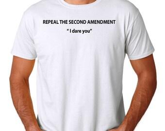 "Repeal the Second Amendment "" I dare you"""