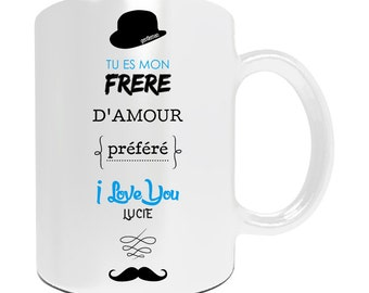 """Brother Christmas gift - Mug personalize """"You're my brother of love"""" - brother birthday gift - gift idea personalized brother"""