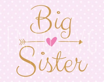 Big Sister SVG Cutting File SVG File CAMEO Svg Cut Svg Big sister Cricut Files Svg Cricut File Silhouette Cut Files, Kids T-shirt Svg, Vinyl