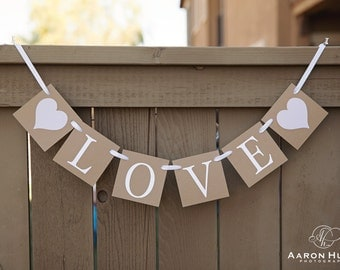 LOVE banner with Hearts for Weddings, Engagement Photoshoot Prop, Holiday Card, Family Photos | Kraft and White
