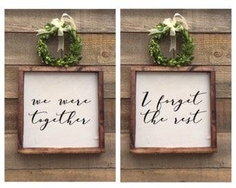 we were together i forget the rest, set of 2 framed wood signs