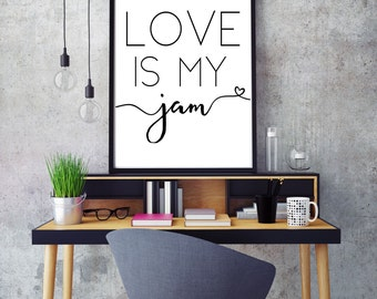 Printable Wall Art, Printed Quotes, Digital Download, Gift For Her, Girlfriend Gift, Printable, Love Is My Jam, Love Signs, Black and White