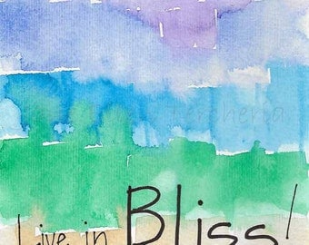 Live In Bliss Print