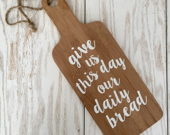 Give Us This Day Our Daily Bread Breadboard - Kitchen Decor