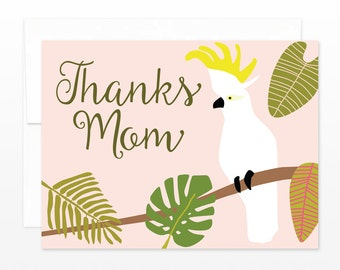 Thanks Mom Tropical Bird Birthday / Thank You / Mother's Day Greeting Card