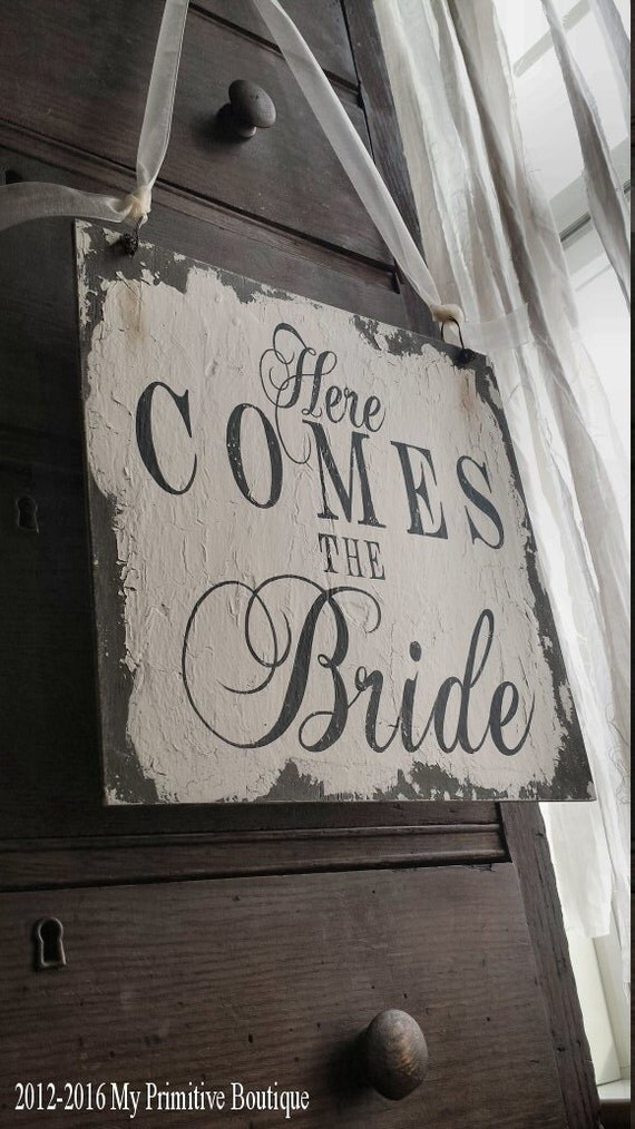HERE COMES The BRIDE Sign, Shabby Chic Sign,  Vintage Wedding Sign, Flower Girl Sign, Ring Bearer Sign, Signature Signs by Cheryl Westerkamp