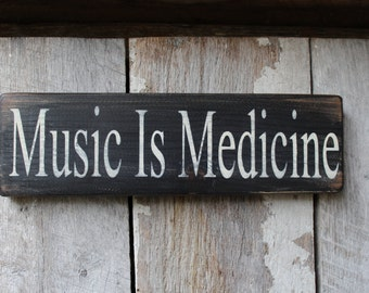 Primitive Wood Sign Music Is Medicine Cabin Rustic Hipster Music Stage Man Cave Weed Hippie She Cave Decor  Music Classroom Decor