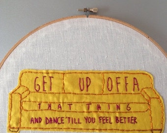 FALL SALE Get Up Offa That Thing - hand embroidered James Brown inspired  wall hanging with couch applique