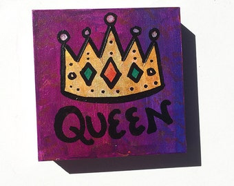 Queen Painting - Royal Crown, Diva Art, Small Art, Gift for Mom, Boss, Mother's Day - Desk or Wall Art Decor by Claudine Intner