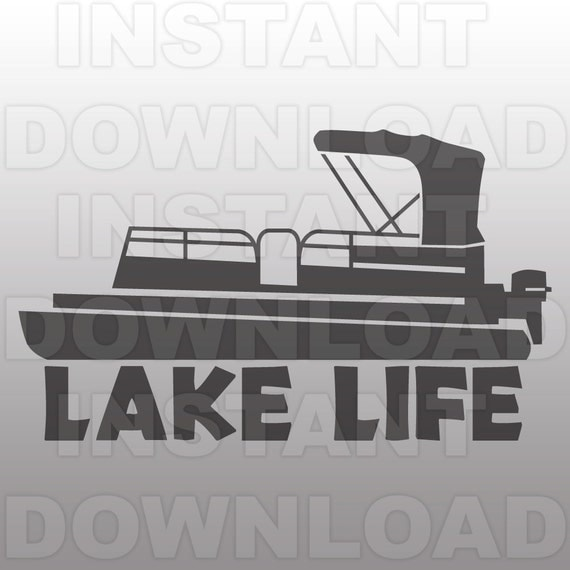 Lake Life With Pontoon Boat Svg Filelake Life Svg Fileboat