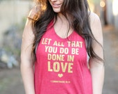 Let All That You Do Be Done in Love/ Feminine Cut Muscle Tank/ Flowy Muscle Tank/ Made in the USA/ Bible Scripture Tank