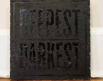 Deepest, Darkest (acrylic typography painting black on black text)