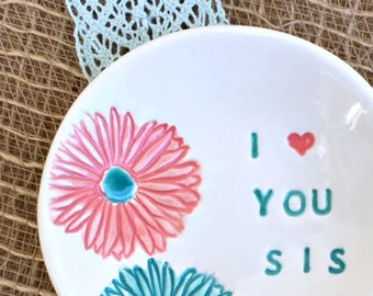 Sister Gift I Heart You Ring Dish, Jewelry Dish, Gift for Sister, Big Sister Gift,Ring Dish Personalized, Sister Birthday Gift