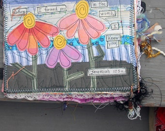 Fiber Art Journal Flowers Scripture Denim Recycled Painted Quilted Applique Beaded