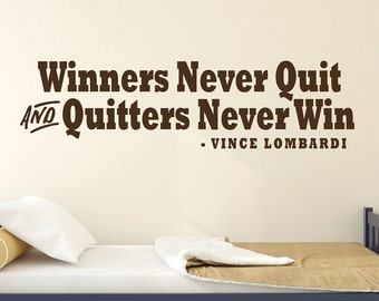 Winners Never Quit and Quitters Never Win - Sports Quote Wall Decal, Boy Wall Decal, Vince Lombardi Quote