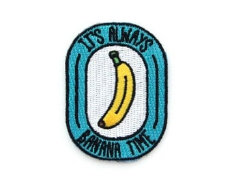 Banana Time Iron On Patch - Embroidered Patch - Woven Patch - Mokuyobi Threads - Patches for Jeans - Cute Patches - Patches for Jackets
