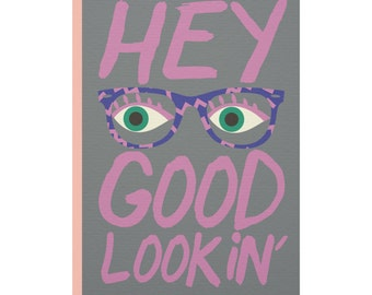 Hey Good Lookin' Greetings Card