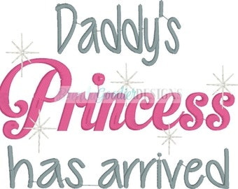 Machine Embroidery/Embroidery Design/Daddys Princess Has Arrived Embroidery Design/Machine Embroidery/INSTANT DOWNLOAD/4x4/7x5