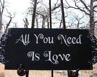 All you need is LOVE- Wedding Signs- 24X10 - Ring Bearer Sign- Wedding Signs
