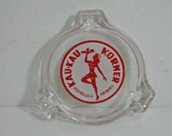 Kau-Kau Korner Honolulu Hawaii Ashtray, Dancing Girl Serving Hawaii Advertising