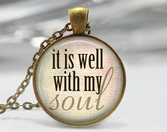 It Is Well With My Soul Pendant -Inspirational Jewelry - Quote  Necklace - Art Pendant - Boho Necklace - Inspirational Pendant-Quote Pendant