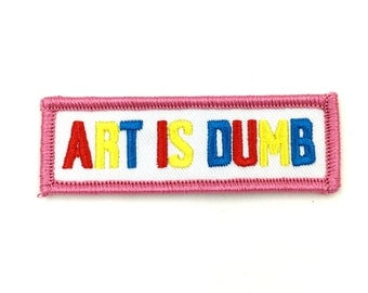 ART IS DUMB Patch
