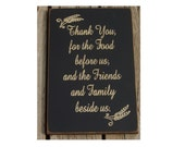 Thank you for the food before us and the friends and family beside us primitive wood sign