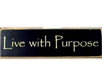 Live With Purpose primitive wood sign