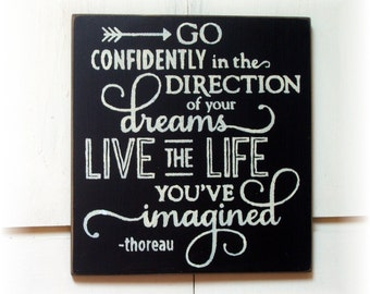 Go confidently on the direction of your dreams live the life you've imagined wood sign Graduation gift