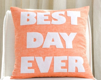 "Best Day Ever 16"" Linen Pillow"