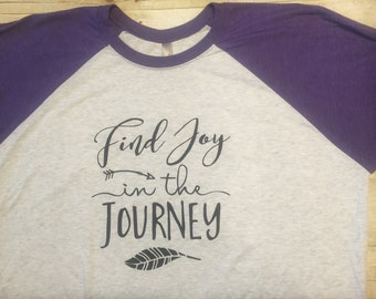 Find joy in the journey tee, joy in the journey, baseball tee