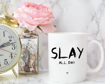 SLAY ALL DAY Ceramic Mug | Coffee Mug | Tea Cup | Drinkware