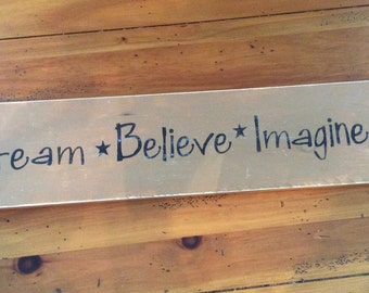 Dream - Imagine - Believe - Wood sign - Sign - Quote - Home decor - Wall art - Decoration - Welcome - Inspirational- Inspiration - Valentine