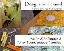 Enameling Tutorial Image Transfer & Waterslide Decal Tutorials - 2 for 1 Deal