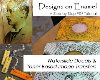 Image Transfer & Waterslide Decal Tutorials for Enamel - 2 for 1 Deal